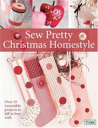 Sew Pretty Christmas Homestyle by Tone Finnanger