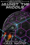 Against The Middle (Spineward Sectors- Middleton's Pride Book 3)