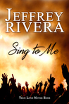 Sing to Me: A Love Story