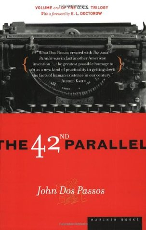 The 42nd Parallel by John Dos Passos