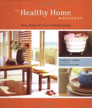 The Healthy Home Workbook by Kimberly Rider