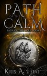 Path of The Calm (Saga of The Wolf, #1)