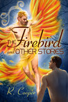 The Firebird and Other Stories (Beings in Love, #5)