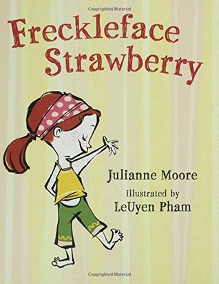 Freckleface Strawberry by Julianne Moore