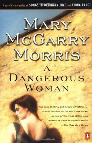 A Dangerous Woman by Mary McGarry Morris