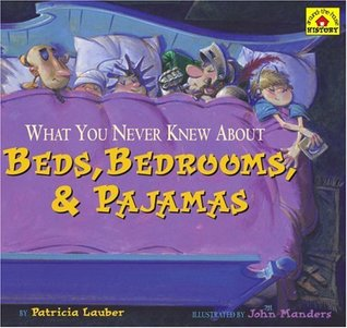 What You Never Knew About Beds, Bedrooms, & Pajamas (Around-the-House History)