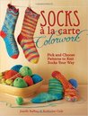 Socks a la Carte Colorwork: Pick and Choose Patterns To Knit Socks Your Way