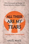 All These Are My Tears (The Canvas Sextet Book 4)