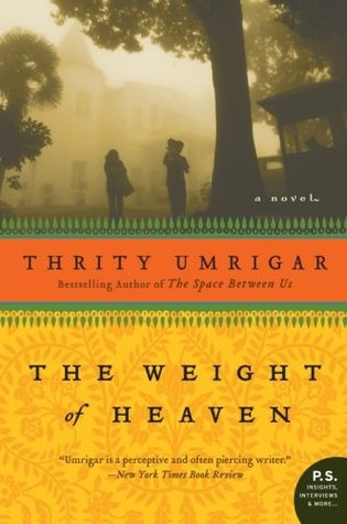 The Weight of Heaven by Thrity Umrigar