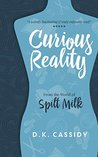 Curious Reality by D.K. Cassidy
