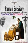 The Roman Breviary: in English, in Order, Every Day for November & December 2014