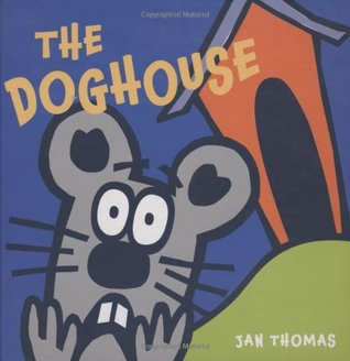 The Doghouse by Jan Thomas