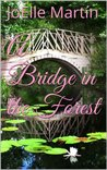 A Bridge in the Forest (Dreamer's Forest, #1-2)