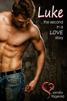 Luke ...The Second in a Love Story. by Sandra Fitzgerald