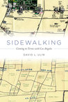 Sidewalking: Coming to Terms with Los Angeles