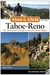 Afoot and Afield: Tahoe-Reno: 201 Spectacular Outings in the Lake Tahoe Region