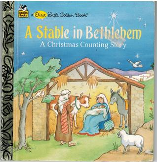 Stable in Bethlehem: A Christmas Counting Story (A First Little Golden Book)