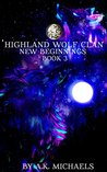 New Beginnings (Highland Wolf Clan #3)