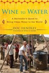 Wine to Water: A Bartender's Quest to Bring Clean Water to the World
