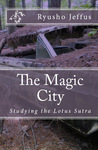 The Magic City: Studying the Lotus Sutra