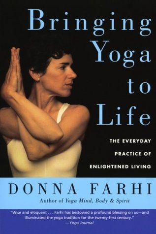 Bringing Yoga to Life by Donna Farhi
