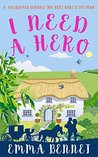 I Need a Hero by Emma Bennet