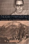 Noble Friendship: Travels of a Buddhist Monk