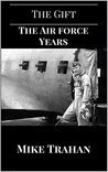 The Gift: The Air Force Years