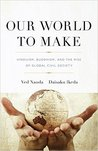 Our World To Make: Hinduism, Buddhism, and the Rise of Global Civil Society
