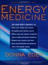 Energy Medicine: Use Your Body's Energies