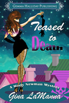 Teased to Death (Misty Newman, #1)
