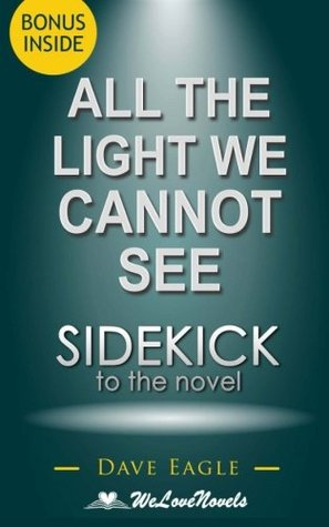 Sidekick to All the Light We Cannot See