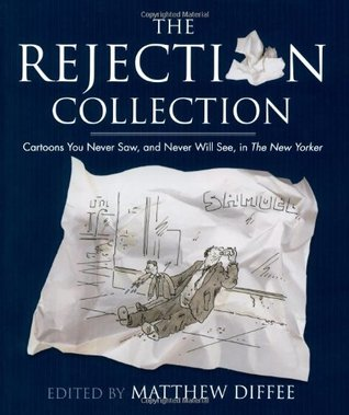 The Rejection Collection by Matthew Diffee