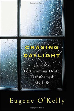 Chasing Daylight by Eugene O'Kelly