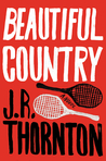 Beautiful Country by J.R. Thornton