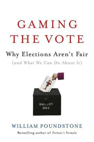 Gaming the Vote by William Poundstone