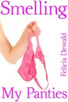 Smelling My Panties (First Time Taboo Forbidden Household Fantasy)