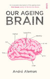 Our Ageing Brain: How Our Mental Capacities Develop as We Get Older