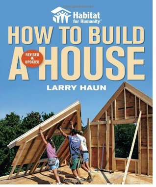 Habitat for Humanity How to Build a House Revised & Updated(Habitat for Humanity)