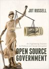Open Source Government: An Engineering Solution to Political and Social Corruption