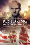 Restoring My Father's Honor: A Son's Crusade