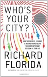 Who's Your City?: How the Creative Economy Is Making Where to Live the Most Important Decision of Your Life