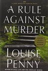 A Rule Against Murder (Chief Inspector Armand Gamache, #4)