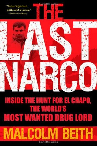 The Last Narco by Malcolm Beith