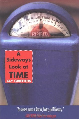A Sideways Look at Time by Jay Griffiths