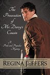 The Prosecution of Mr. Darcy's Cousin by Regina Jeffers