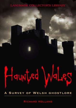 Haunted Wales: A Survey of Welsh Ghostlore