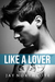 Like a Lover (Housemates, #2)