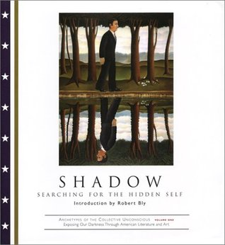 Shadow: Searching for the Hidden Self (Archetypes of the Collective Unconscious #1)