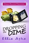 Dropping the Dime by Ellie Ashe
